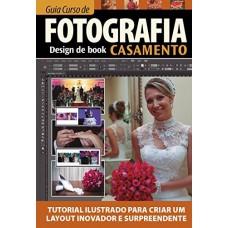 Guia Curso De Fotografia 03 Design De Book Casamento