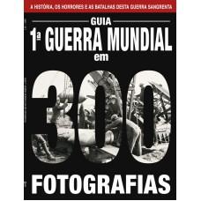 A Primeira Guerra Mundial em 300 Fotografias