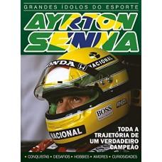 Ayrton Senna - A Trajetória de um Verdadeiro Campeão