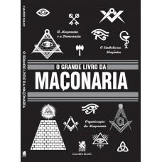 O Grande Livro da Maçonaria - Claudio Blanc