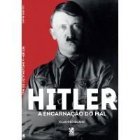 Hitler, A Encarnação do Mal - Claudio Blanc