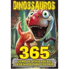 Dinossauros - 365 Atividades e Desenhos para Colorir