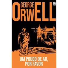 Um pouco de ar, por favor! 01 - George Orwell