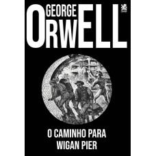 Livro O Caminho para Wigan Pier - George Orwell