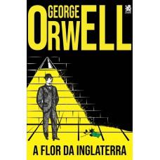 George Orwell - A Flor da Inglaterra