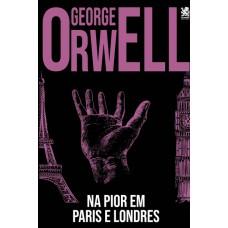 Na pior, em Paris e Londres - George Orwell