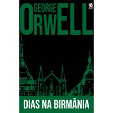 Dias na Birmânia - George Orwell