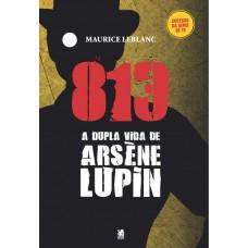 813 Parte 1 - A Vida Dupla de Arsène Lupin - Maurice leblanc