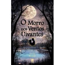 Morro dos Ventos Uivantes - Emily Brontë