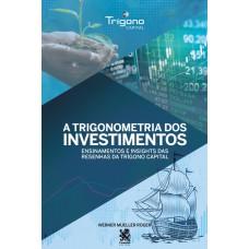 A Trigonometria dos Investimentos - Werner Roger