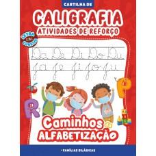 Cartilha Caminhos da Alfabetização - Caligrafia e Atividades de Reforço Vol. 04