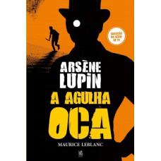 Arsène Lupin e a Agulha Oca - Maurice Leblanc