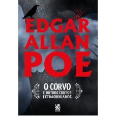 O Corvo e Outros Contos Extraordinários - Edgar Allan Poe