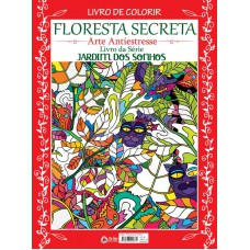 Livro de Colorir Antiestresse: Floresta Secreta