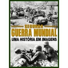 Segunda Guerra Mundial: Uma História em Imagens