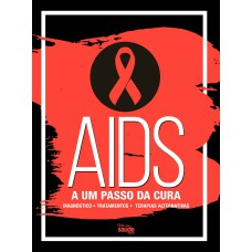 AIDS - A um Passo da Cura